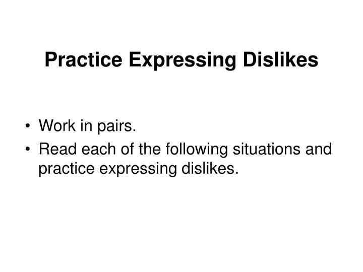 Practice Expressing Dislikes