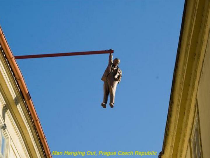 Man Hanging Out, Prague Czech Republic