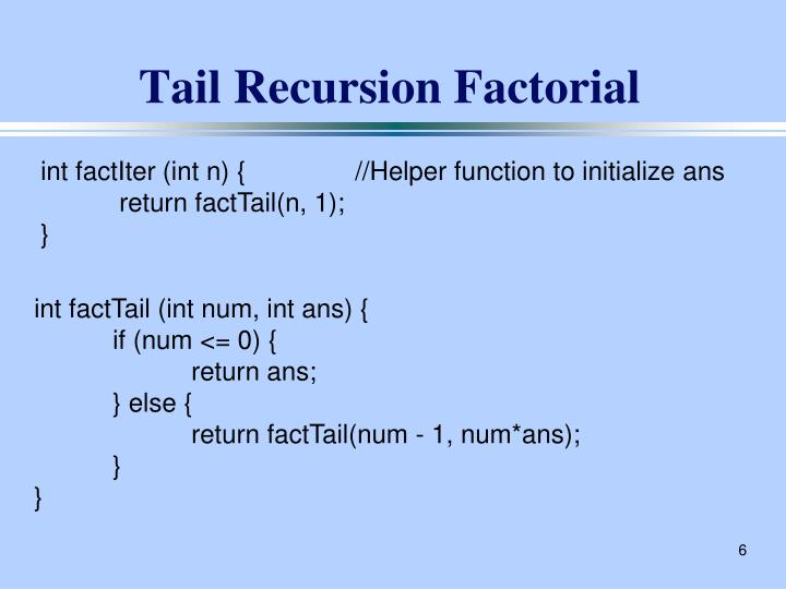 Tail Recursion Factorial