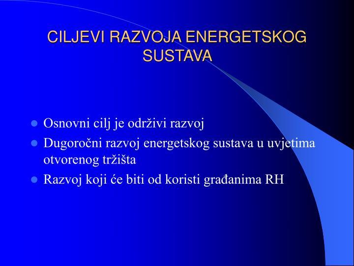 CILJEVI RAZVOJA ENERGETSKOG SUSTAVA