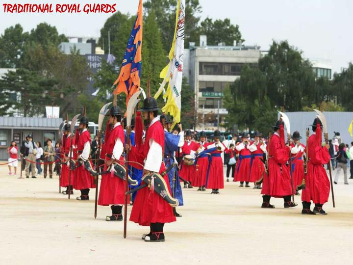 TRADITIONAL ROYAL GUARDS