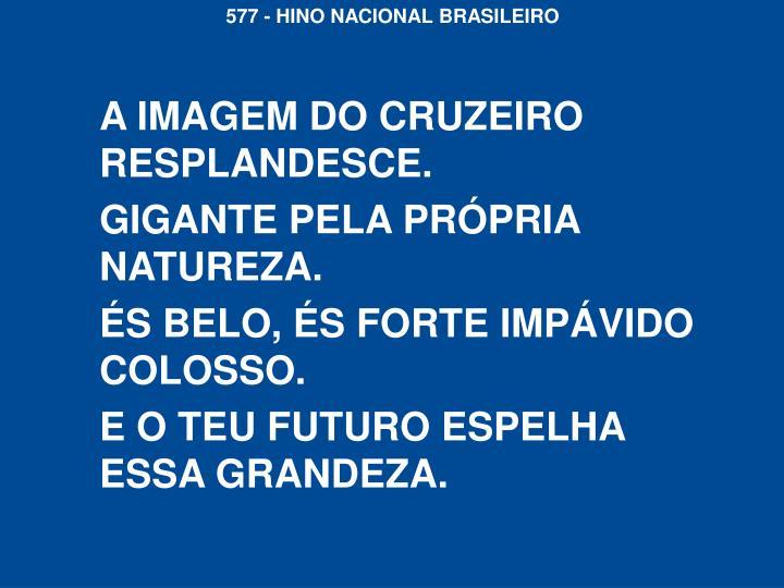 A IMAGEM DO CRUZEIRO RESPLANDESCE.
