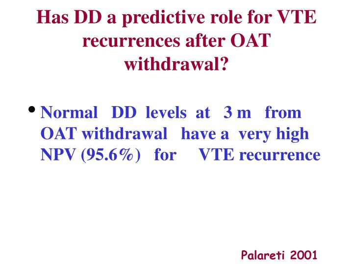 Has DD a predictive role for VTE recurrences after OAT withdrawal?