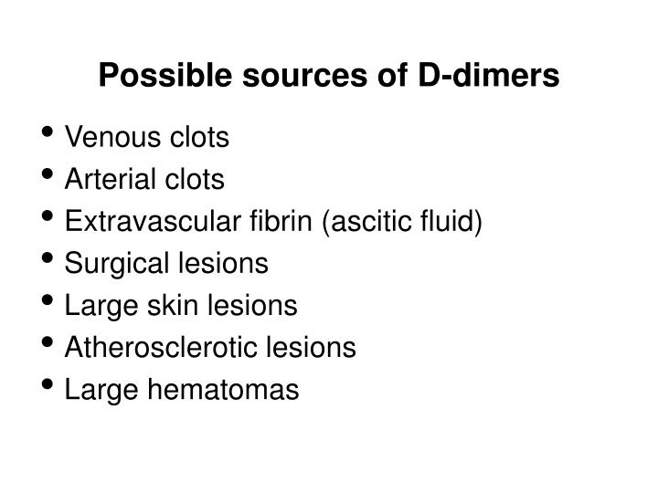 Possible sources of D-dimers