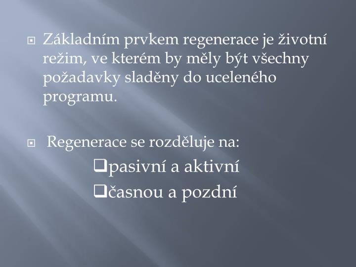 Základním prvkem regenerace je životní režim, ve kterém by měly být všechny požadavky sladěny do uceleného programu.