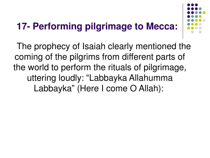 17- Performing pilgrimage to Mecca: