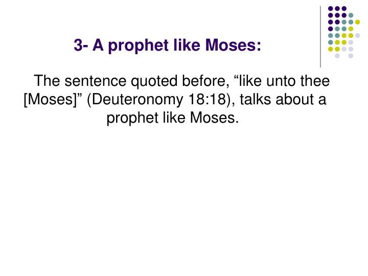 3- A prophet like Moses: