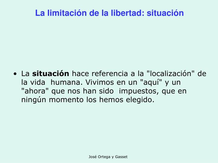 La limitación de la libertad: situación