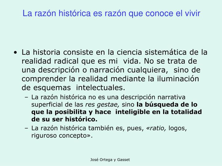 La razón histórica es razón que conoce el vivir