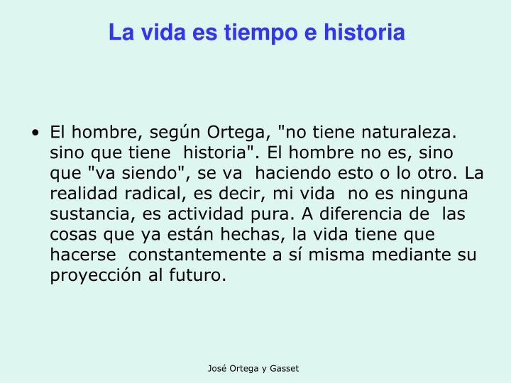 La vida es tiempo e historia