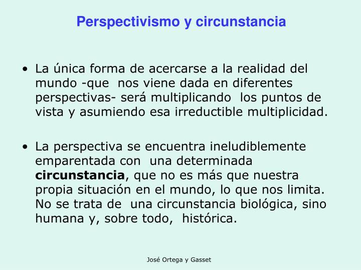Perspectivismo y circunstancia