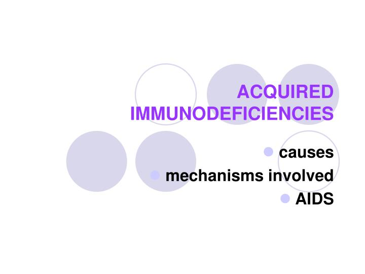 ACQUIRED IMMUNODEFICIENCIES