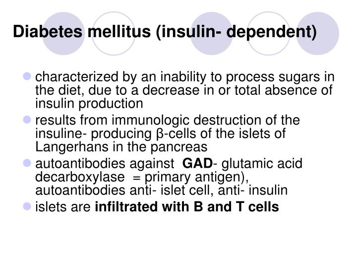 Diabetes mellitus (insulin- dependent)