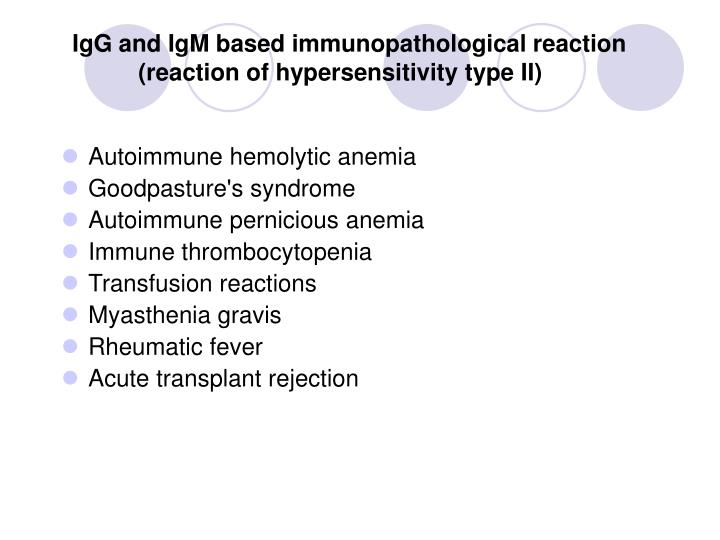 IgG and IgM based immunopathological reaction (reaction of hypersensitivity type II)