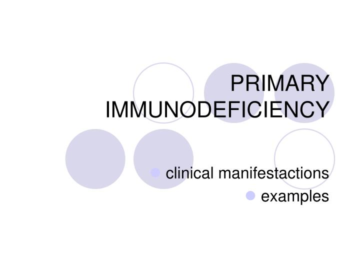 PRIMARY IMMUNODEFICIENCY