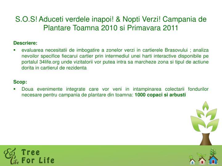 S.O.S! Aduceti verdele inapoi! & Nopti Verzi! Campania de Plantare Toamna 2010 si Primavara 2011