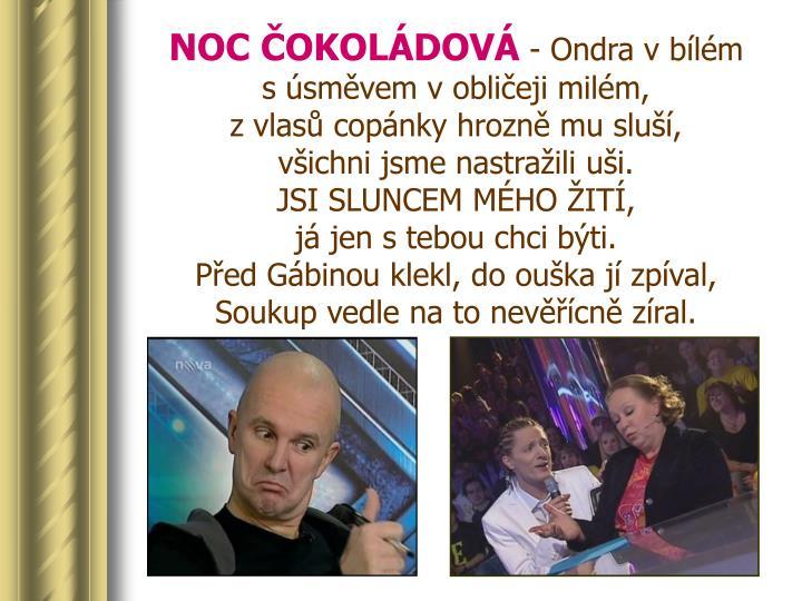 NOC ČOKOLÁDOVÁ