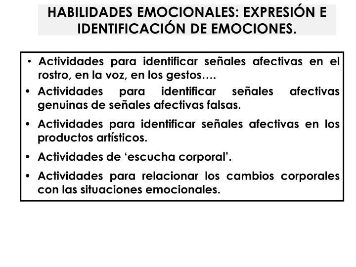 HABILIDADES EMOCIONALES: EXPRESIÓN E IDENTIFICACIÓN DE EMOCIONES.