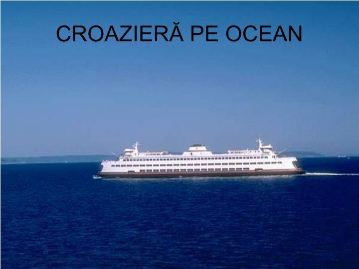 CROAZIERĂ PE OCEAN