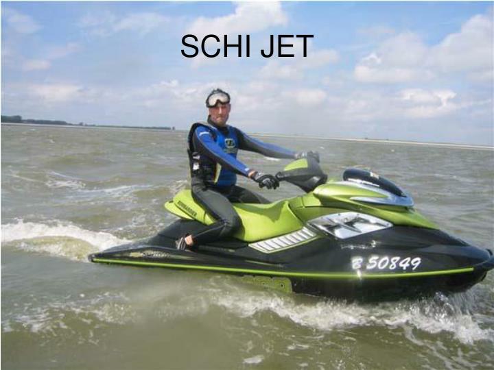 SCHI JET
