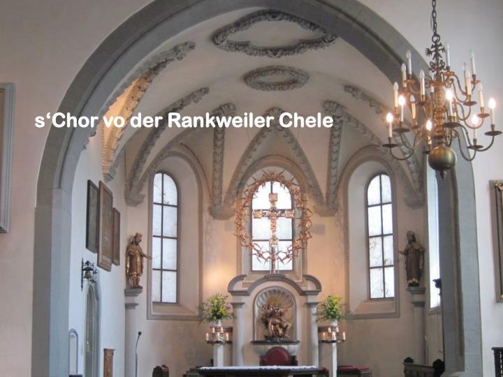 s'Chor vo der Rankweiler Chele