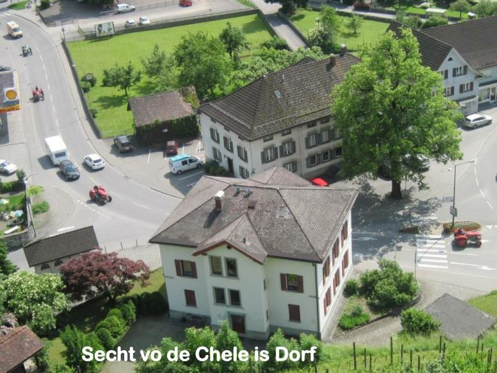 Secht vo de Chele is Dorf