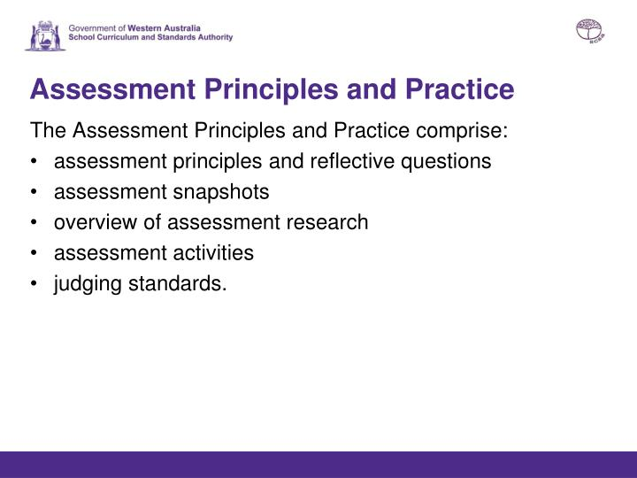 principles and practise of assessment Guide to good nursing practice health assessment principles in planning and performing health assessment, the nurse needs to consider the following: 1.