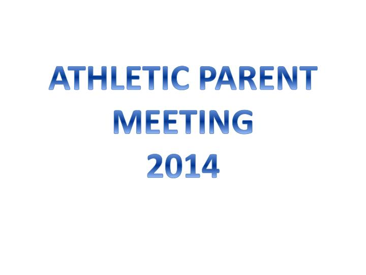 Athletic parent meeting 2014