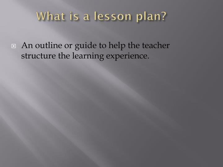 What is a lesson plan?
