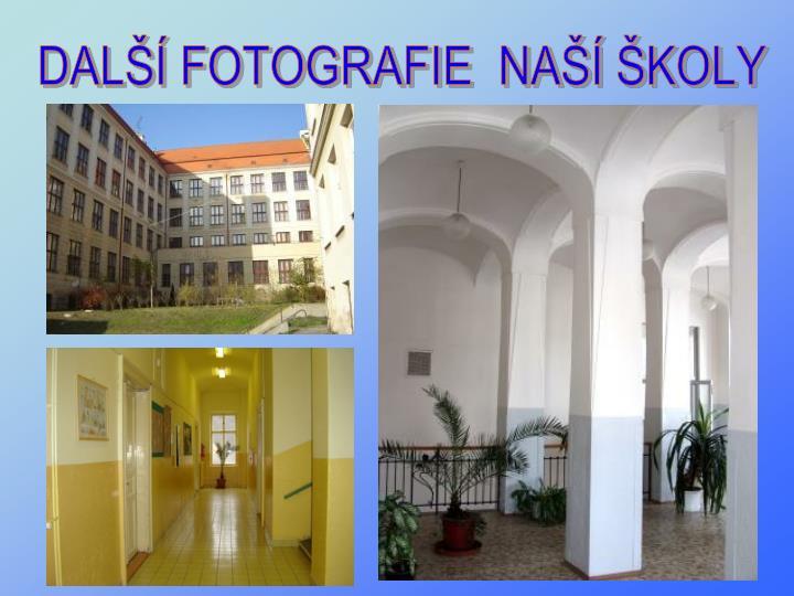 DALŠÍ FOTOGRAFIE  NAŠÍ ŠKOLY