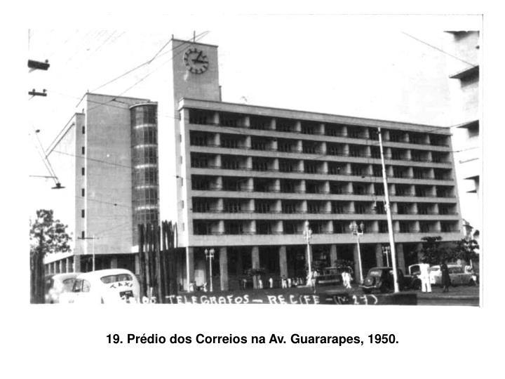19. Prédio dos Correios na Av. Guararapes, 1950.