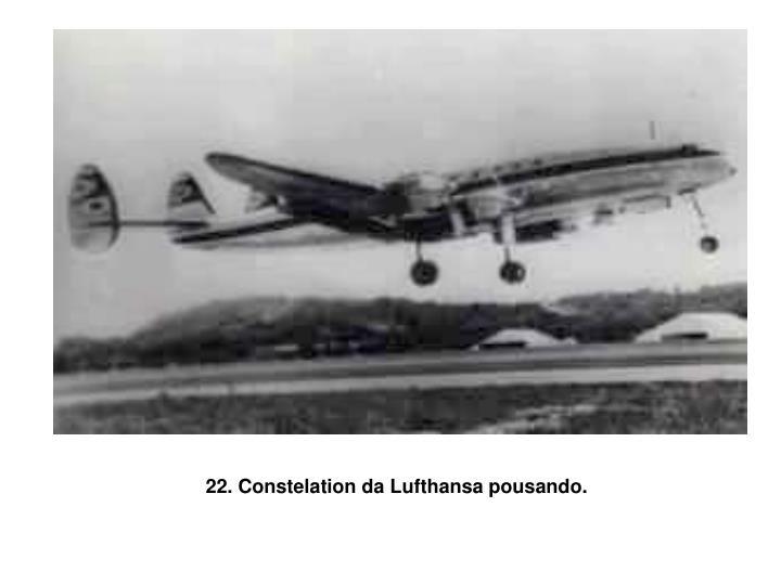 22. Constelation da Lufthansa pousando.