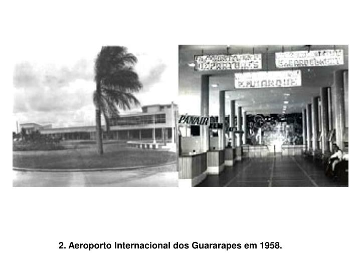 2. Aeroporto Internacional dos Guararapes em 1958.