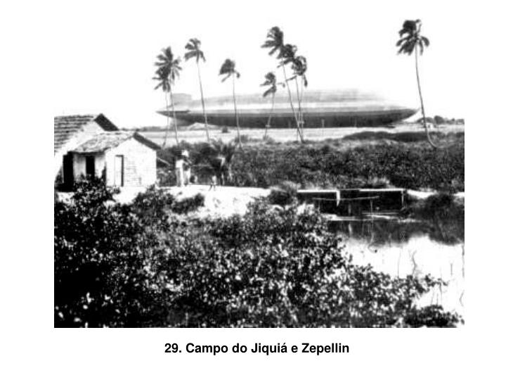 29. Campo do Jiquiá e Zepellin