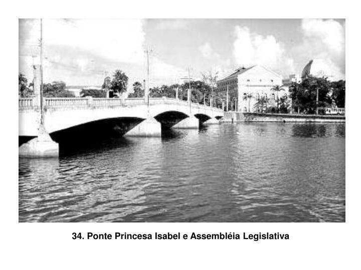 34. Ponte Princesa Isabel e Assembléia Legislativa
