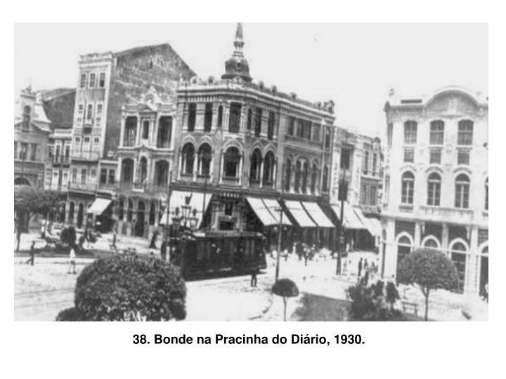38. Bonde na Pracinha do Diário, 1930.