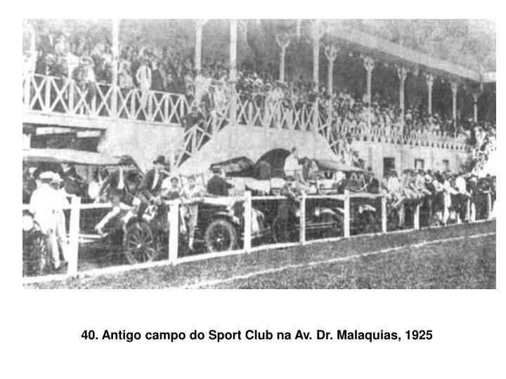 40. Antigo campo do Sport Club na Av. Dr. Malaquias, 1925