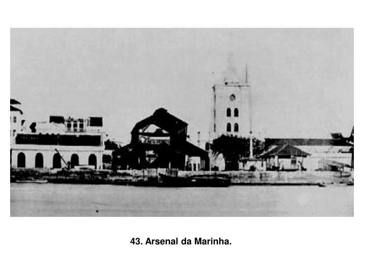43. Arsenal da Marinha.