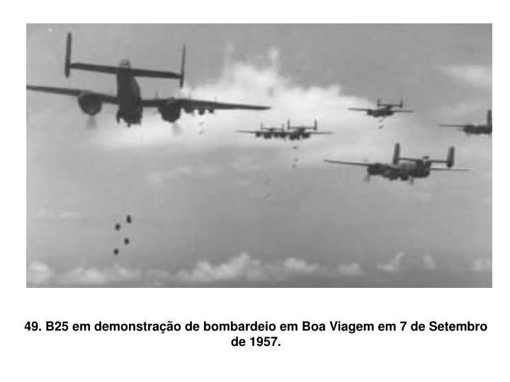49. B25 em demonstração de bombardeio em Boa Viagem em 7 de Setembro de 1957.