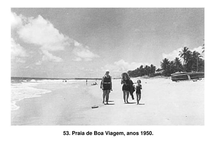 53. Praia de Boa Viagem, anos 1950.