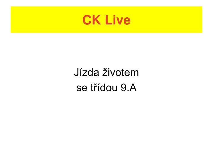 CK Live