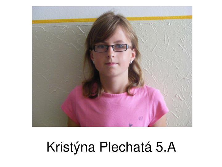 Kristýna Plechatá 5.A