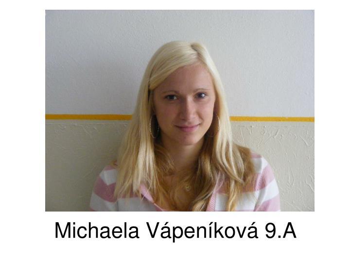 Michaela Vápeníková 9.A