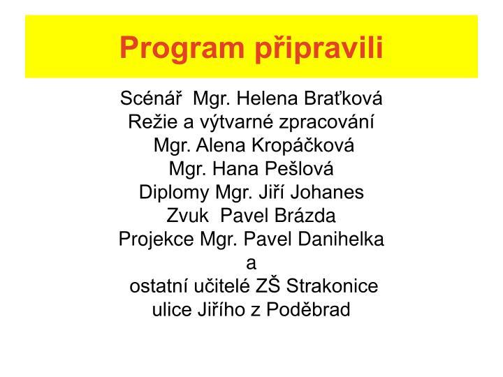 Program připravili