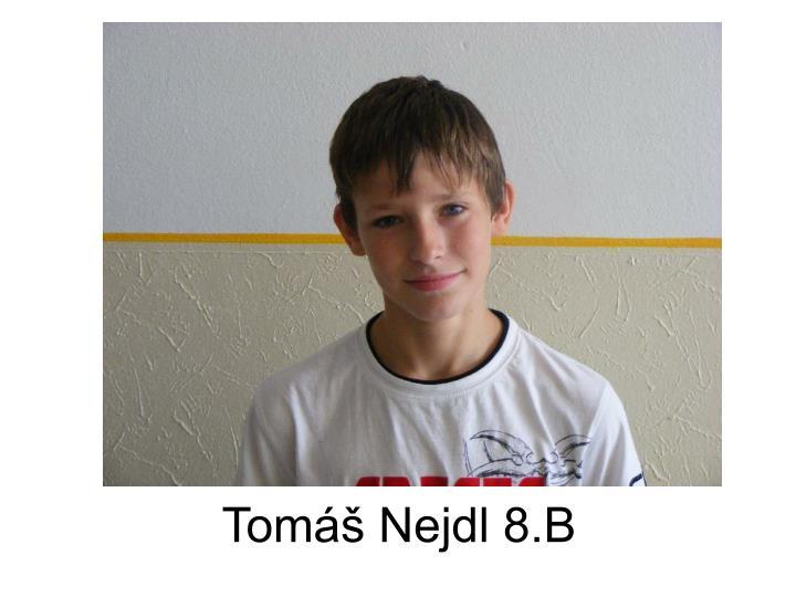 Tomáš Nejdl 8.B