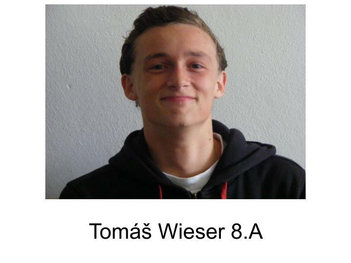 Tomáš Wieser 8.A