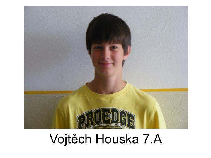 Vojtěch Houska 7.A