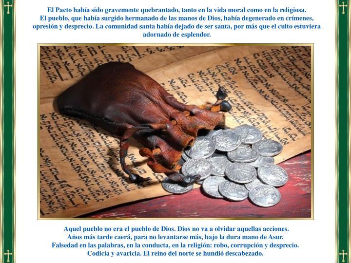 El Pacto había sido gravemente quebrantado, tanto en la vida moral como en la religiosa.