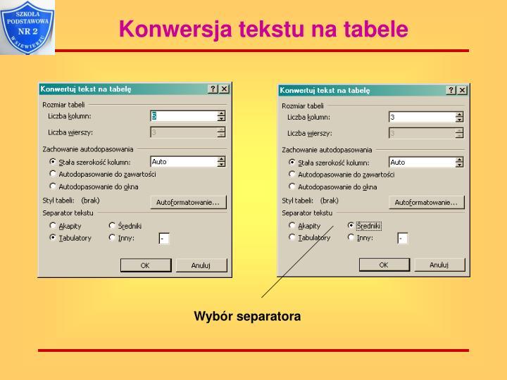 Konwersja tekstu na tabele