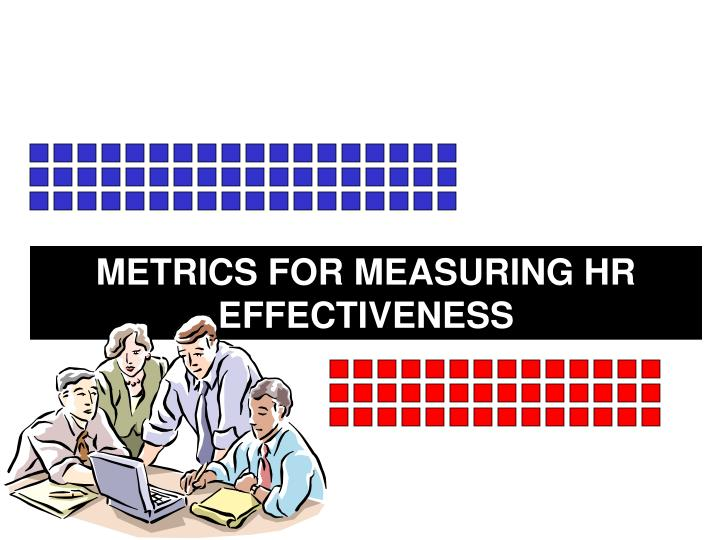 METRICS FOR MEASURING HR EFFECTIVENESS